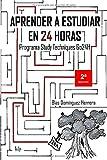 Aprender a estudiar en 24 horas: Study Techniques Go24H (2ª EDICIÓN)
