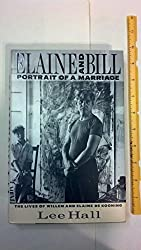 Elaine and Bill: Portrait of a Marriage : The Lives of Willem and Elaine De Kooning by Hall, Lee (1993) Hardcover