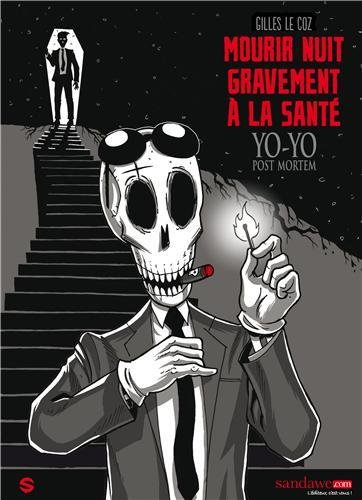 YO-YO POST MORTEM t1 : MOURIR NUIT GRAVEMENT A LA SANTE