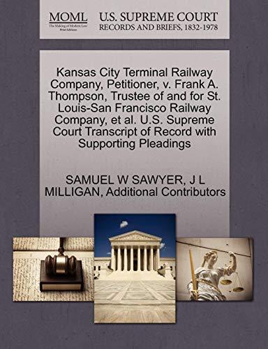 Kansas City Terminal Railway Company, Petitioner, V. Frank A. Thompson, Trustee of and for St. Louis-San Francisco Railway Company, et al. U.S. Suprem