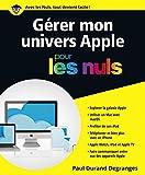 Gérer son univers Apple pour les Nuls (French Edition)
