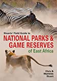 Stuarts' Field Guide to Game and Nature Reserves of East Africa (Struik Nature Field Guides)