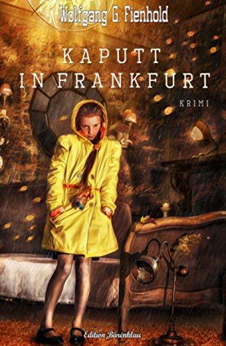 Kaputt in Frankfurt: Cassiopeiapress Kriminalroman