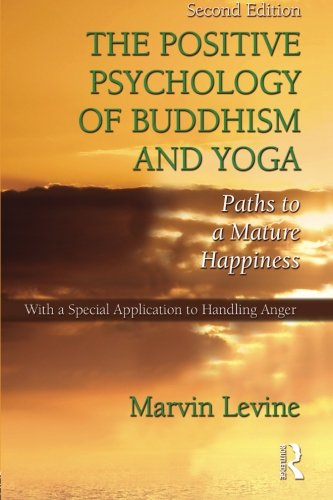 The Positive Psychology of Buddhism and Yoga, 2nd Edition Cover Image
