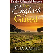 Amish Romance Story: The Englisch Guest (Paradise Valley Amish Romance Series Book 1) (English Edition)