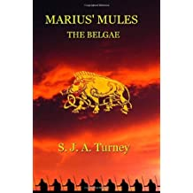 Marius' Mules II: The Belgae: Written by S.J.A. Turney, 2010 Edition, (1st) Publisher: YouWriteOn [Paperback]