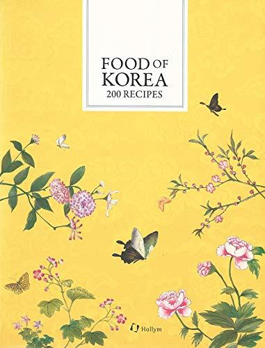 Food of Korea: 200 Recipes - Koreanische Küche