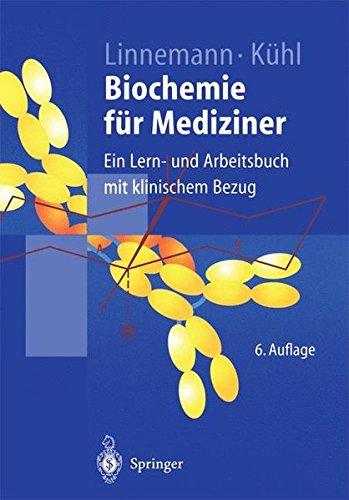 Biochemie für Mediziner: Ein Lern- und Arbeitsbuch mit klinischem Bezug (Springer-Lehrbuch)