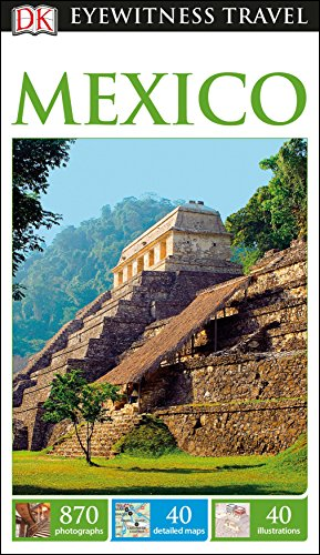 DK Eyewitness Travel Guide Mexico por Dk Travel