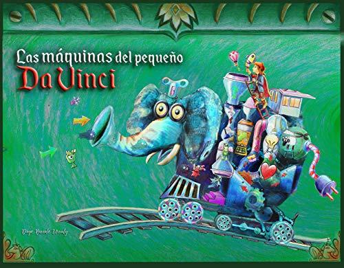 Las Máquinas del pequeño Da Vinci: Edicion Elefante