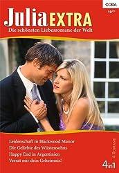 Julia Extra Band 0336: Leidenschaft in Blackwood Manor / Verrat mir dein Geheimnis! / Die Geliebte des Wüstensohns / Happy End in Argentinien /