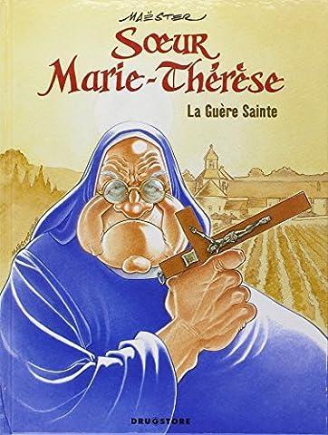 Marie Therese De France - Soeur Marie-Thérèse, Tome 6 : La Guère