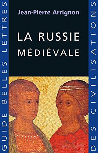 La Russie médiévale (Guides Belles Lettres des civilisations t. 11)