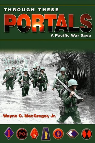 Through These Portals: A Pacific War Saga by Wayne C. MacGregor (2002-11-06)