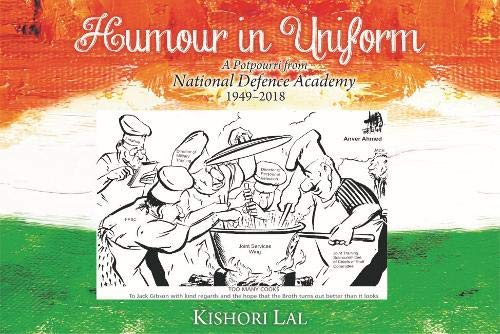 Humour in Uniform: A Potpourri from National Defence Academy, 1949-2018