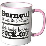 Wandkings® Tasse, Spruch: Burnout ist' was für Anfänger! Ich habe bereits FUCK-OFF - ROSA