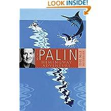 Michael Palin Hemingway Adventure