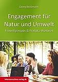 Engagement für Natur und Umwelt: Freiwilligenjobs & Praktika Weltweit