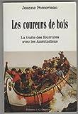 Les coureurs de bois - La traite des fourrures avec les Amérindiens