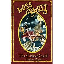 Loss De Plott & The Colour Gold: Volume 3 (The Book Of Dreams)