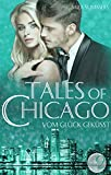 Vom Glück geküsst: Liebesroman (Tales of Chicago 2)