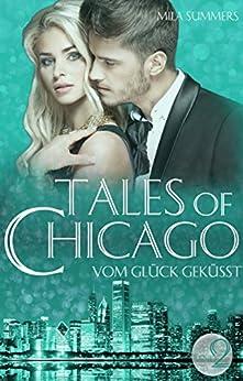 Vom Glück geküsst: Liebesroman (Tales of Chicago 2) (German Edition) by [Summers, Mila]
