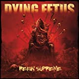Dying Fetus: Reign Supreme (Deluxe Edition) (Audio CD)