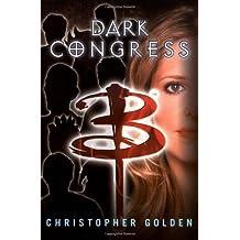 Buffy: Dark Congress (Buffy the Vampire Slayer) by Christopher Golden (2007-09-03)