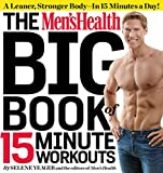 Image de The Men's Health Big Book of 15-Minute Workouts: A Leaner, Stronger Body--in 15 Minutes a Day!