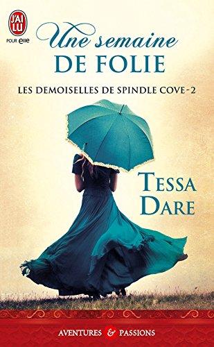 Les demoiselles de Spindle Cove  (Tome 2) - Une semaine de folie par Tessa Dare