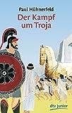 Der Kampf um Troja: Griechische Sagen
