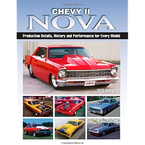 Chevy II Nova: Production Details, History and Performance for Every Model by Doug Marion (2008-03-24)