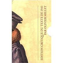 Institution de la religion chrétienne (1541) : Edition critique en 2 volumes