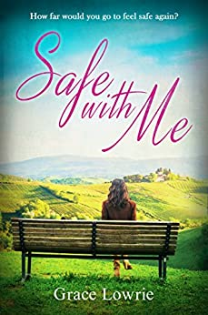 Safe With Me: An evocative story about the deepest bonds of friendship by [Lowrie, Grace]