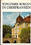 Schlösser und Burgen in Oberfranken -
