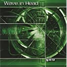 You by Wave in Head (2002-08-02)