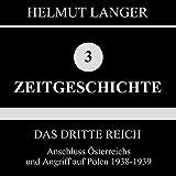 Anschluss Österreichs und Angriff auf Polen 1938-1939: Das Dritte Reich 2