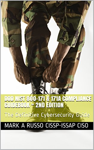 DOD NIST 800-171 & 171A  Compliance Guidebook  ~ 2nd Edition: The Definitive Cybersecurity Guide (English Edition) por Mark A Russo CISSP-ISSAP CISO