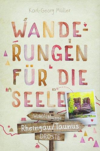 Rheingau/Taunus. Wanderungen für die Seele: Wohlfühlwege
