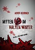 Mitten im kalten Winter: Ein Fall für Tinus Geving von Arvid Heubner