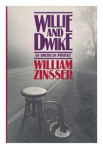 Willie and Dwike: An American Profile by Zinsser, William Knowlton (1984) Hardcover