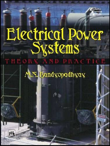 Electrical Power Systems: Theory and Practice