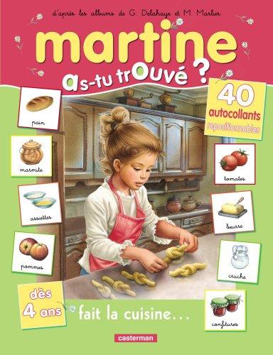 Martine fait la cuisine : Dès 4 ans