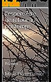 J'espère être de retour au printemps: Roman (French Edition)