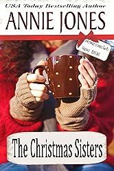 The Christmas Sisters (The Christmas Sisters for All Seasons Book 1) (English Edition)