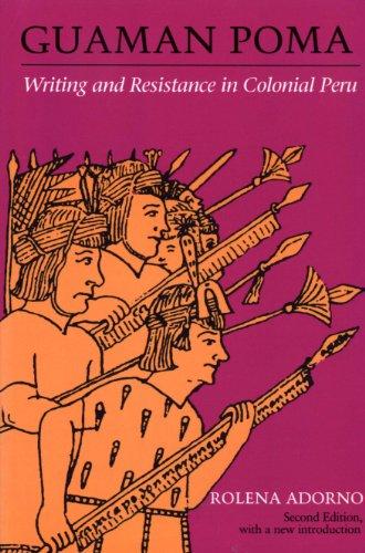 Guaman Poma: Writing and Resistance in Colonial Peru (LLILAS Special Publications) por Rolena Adorno