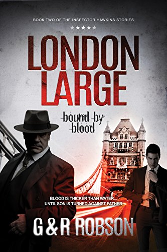 London Large - Bound by Blood: Detective Hawkins Crime Thriller Series Book 2 (London Large Hard-Boiled Crime Series)