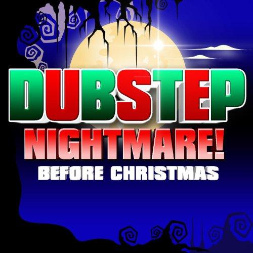 Dubstep Nightmare! Before Christmas