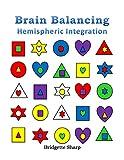 Brain Balancing Hemispheric Integration (Brain Training  Book 1)