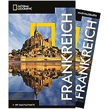 National Geographic Reiseführer Frankreich: Reisen nach Frankreich mit Karte, Geheimtipps und allen Sehenswürdigkeiten wie Paris, die Normandie, Lyon, ... Marseille und die Bretagne. (NG_Traveller)